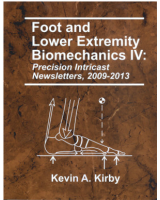 Foot and Lower Extremity Biomechanics, Vol. IV: Precision Intricast Newsletters, 2009-2013