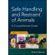 Safe Handling and Restraint of Animals: A Comprehensive Guide