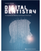 DIGITAL DENTISTRY A COMPREHENSIVE REFERENCE AND PREVIEW OF THE FUTURE