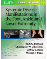 Systemic Disease Manifestations in the Foot, Ankle and Lower Extremity