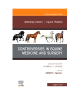 Controversies in Equine Medicine and Surgery (An Issue of Veterinary Clinics of North America. Equine Practice)