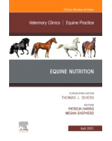 Equine Nutrition, An Issue of Veterinary Clinics of North America: Equine Practice, Volume 37-1