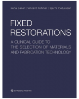 FIXED RESTORATIONS A CLINICAL GUIDE TO THE SELECTION OF MATERIALS AND FABRICATION TECHNOLOGY